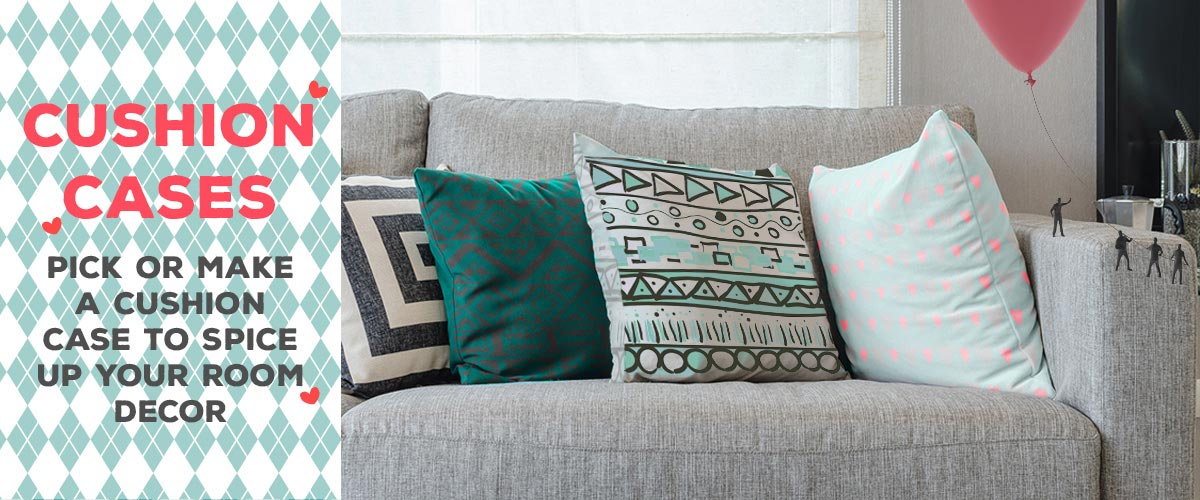 Pick or make a cushion case to spice up your room decor