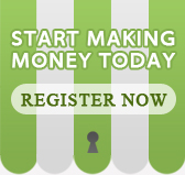 Start Making Money Today - Register Now