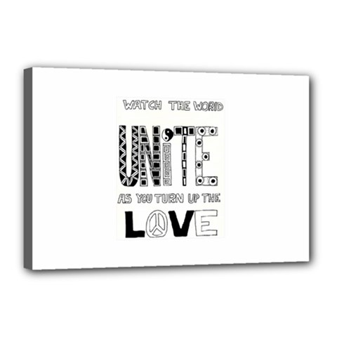 Watch The World Unite As You Turn Up The Love Canvas 18  X 12  (framed)