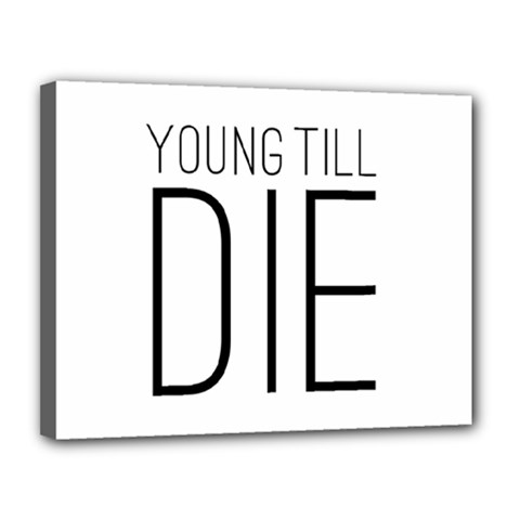 Young Till Die Typographic Statement Design Canvas 14  X 11  (framed)