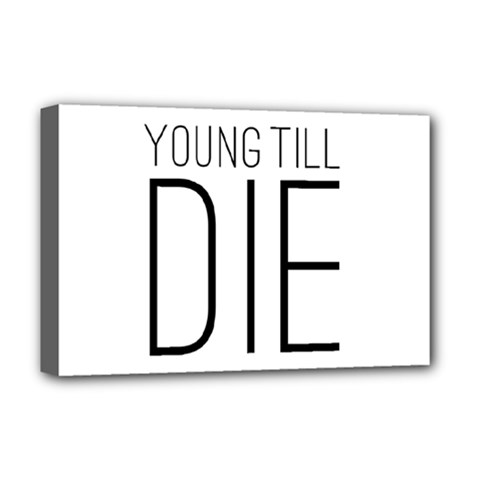 Young Till Die Typographic Statement Design Deluxe Canvas 18  x 12  (Framed)