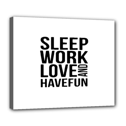Sleep Work Love And Have Fun Typographic Design 01 Deluxe Canvas 24  x 20  (Framed)