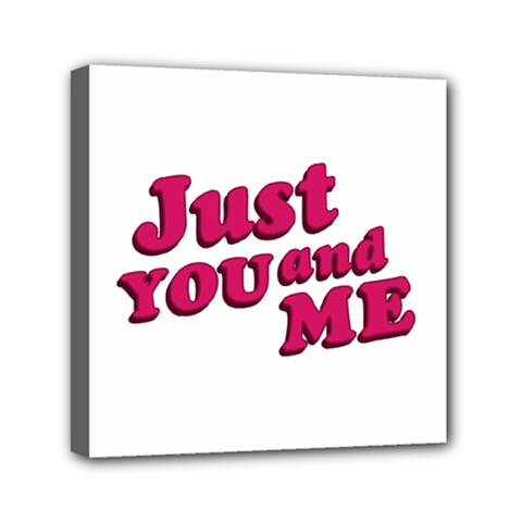 Just You and Me Typographic Statement Design Mini Canvas 6  x 6  (Framed)