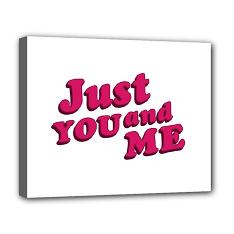 Just You and Me Typographic Statement Design Deluxe Canvas 20  x 16  (Framed)