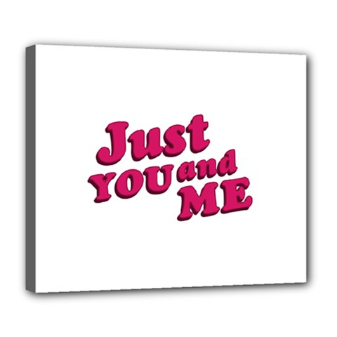 Just You and Me Typographic Statement Design Deluxe Canvas 24  x 20  (Framed)