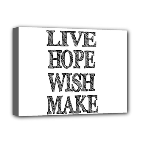 Live Hope Wish Make Deluxe Canvas 16  X 12  (framed)