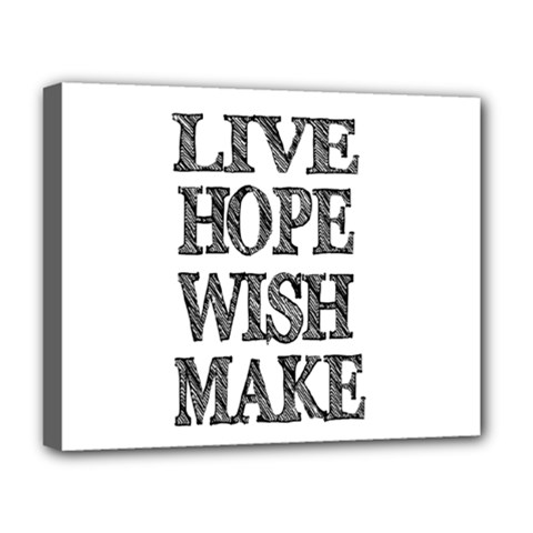 Live Hope Wish Make Deluxe Canvas 20  x 16  (Framed)