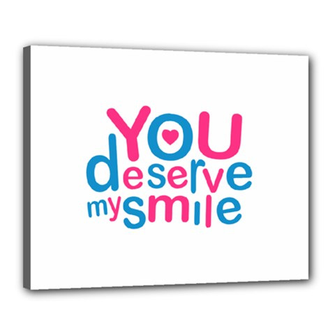 You Deserve My Smile Typographic Design Love Quote Canvas 20  x 16  (Framed)