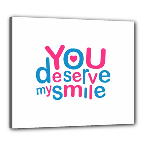 You Deserve My Smile Typographic Design Love Quote Canvas 24  x 20  (Framed)
