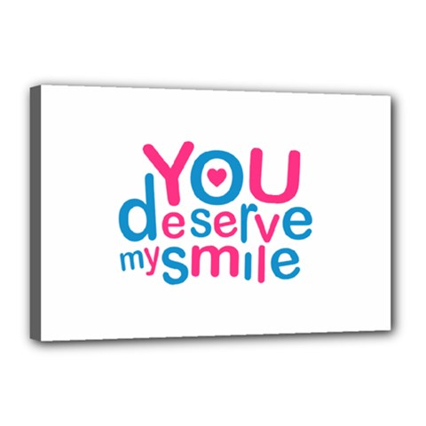 You Deserve My Smile Typographic Design Love Quote Canvas 18  X 12  (framed)
