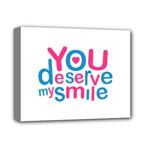 You Deserve My Smile Typographic Design Love Quote Deluxe Canvas 14  X 11  (framed)