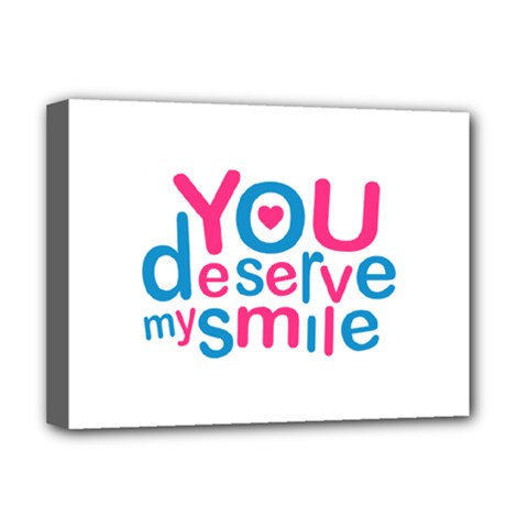 You Deserve My Smile Typographic Design Love Quote Deluxe Canvas 16  X 12  (framed)