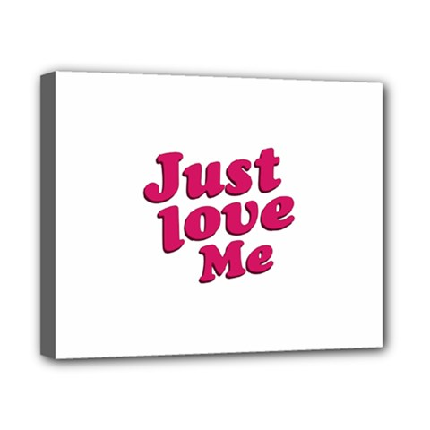 Just Love Me Text Typographic Quote Canvas 10  X 8  (framed)