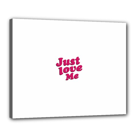 Just Love Me Text Typographic Quote Canvas 20  X 16  (framed)