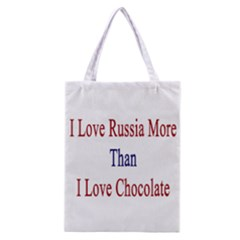 I Love Russia More Than I Love Chocolate All Over Print Classic Tote Bag