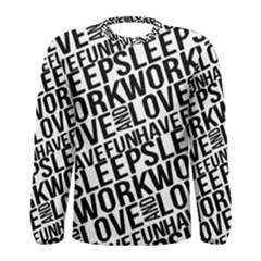 Sleep Work Love And Have Fun Long Sleeve T Shirt (men)