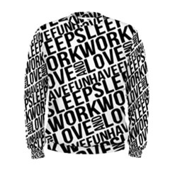 Sleep Work Love And Have Fun Men s Sweatshirt