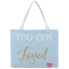 You Are Loved Tiny Tote Bag