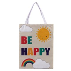 Be Happy Classic Tote Bag