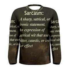 Sarcasm  Men s Long Sleeve T-shirts