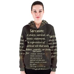 Sarcasm  Women s Zipper Hoodies
