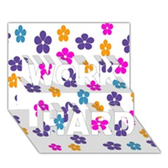 Candy Flowers WORK HARD 3D Greeting Card (7x5)