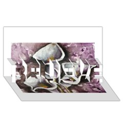 Gala Lilies BELIEVE 3D Greeting Card (8x4)
