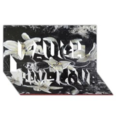 Black And White Lilies Laugh Live Love 3d Greeting Card (8x4)