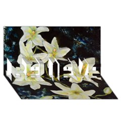 Bright Lilies BELIEVE 3D Greeting Card (8x4)