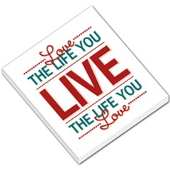 Love The Life You Live Small Memo Pads