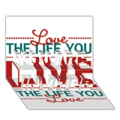 Love The Life You Live You Are Invited 3d Greeting Card (7x5)