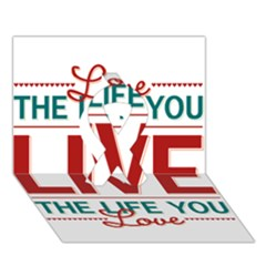 Love The Life You Live Ribbon 3D Greeting Card (7x5)