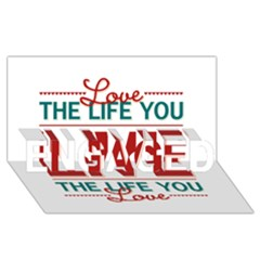 Love The Life You Live Engaged 3d Greeting Card (8x4)