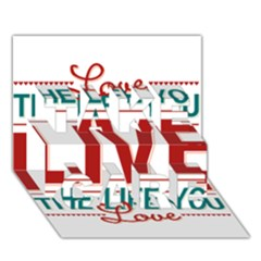 Love The Life You Live Take Care 3d Greeting Card (7x5)