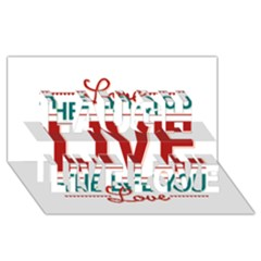 Love The Life You Live Laugh Live Love 3D Greeting Card (8x4)