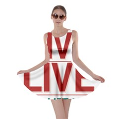 Love The Life You Live Skater Dresses