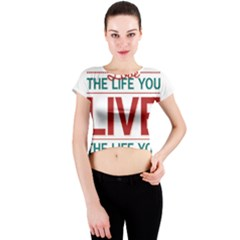 Love The Life You Live Crew Neck Crop Top