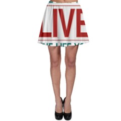 Love The Life You Live Skater Skirts
