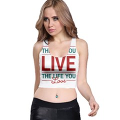 Love The Life You Live Racer Back Crop Tops