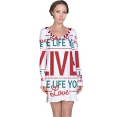 Love The Life You Live Long Sleeve Nightdresses