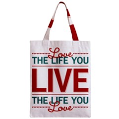 Love The Life You Live Zipper Classic Tote Bags