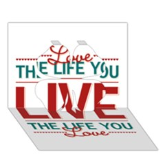 Love The Life You Live Clover 3D Greeting Card (7x5)