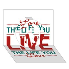 Love The Life You Live Peace Sign 3d Greeting Card (7x5)