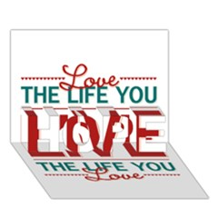 Love The Life You Live Hope 3d Greeting Card (7x5)