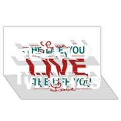 Love The Life You Live Best Wish 3D Greeting Card (8x4)