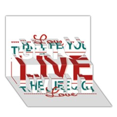Love The Life You Live Get Well 3D Greeting Card (7x5)