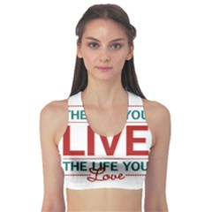 Love The Life You Live Sports Bra