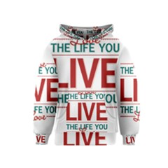 Love The Life You Live Kid s Pullover Hoodies