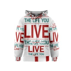 Love The Life You Live Kids Zipper Hoodies