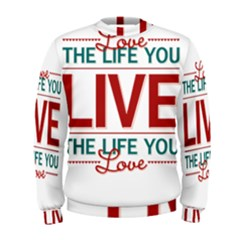 Love The Life You Live Men s Sweatshirts